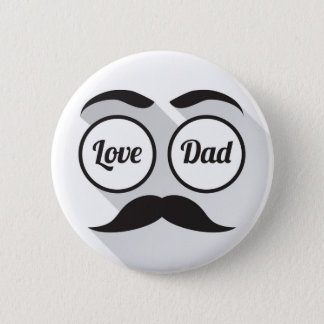 Love Dad round glasses black beard 6 Cm Round Badge