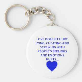LOVE DOESNT HURT LYING CHEATING  PEOPLES EMOTIONS KEY RING