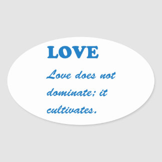 LOVE dominates cultivates ROMANCE FAMILY MARRIAGE Oval Sticker
