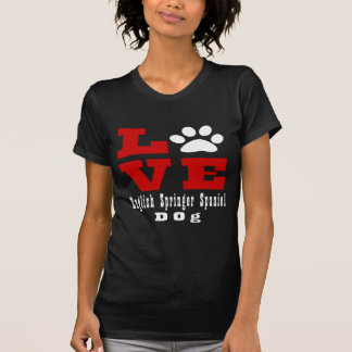 Love English Springer Spaniel Dog Designes T-Shirt