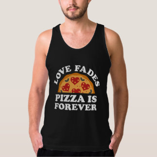 Love Fades Pizza Is Forever Singlet