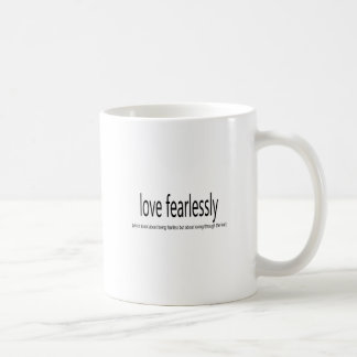 Love Fearlessly saying Quote art Coffee Mugs