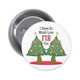 Love Fir You 6 Cm Round Badge