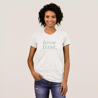 love first. t-shirt