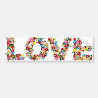 Love flowers bumper sticker! bumper sticker