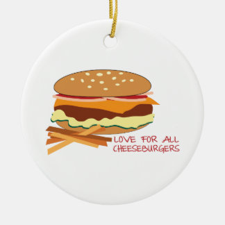 Love For All Cheeseburgers Christmas Ornaments
