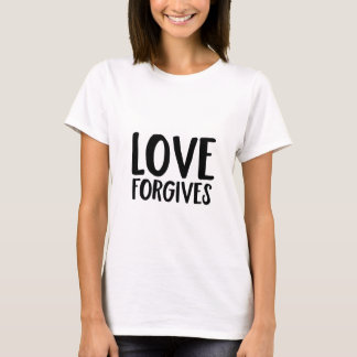 Love Forgives T-Shirt