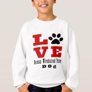 Love German Wirehaired Pointer Dog Designes Sweatshirt