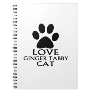 LOVE GINGER TABBY CAT DESIGNS NOTEBOOK