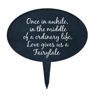 Love gives us a Fairytale Quote Cake Topper