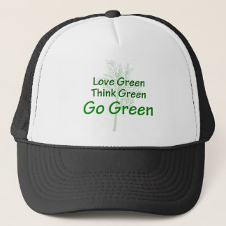 Love Green Think Green Go Green Trucker Hat