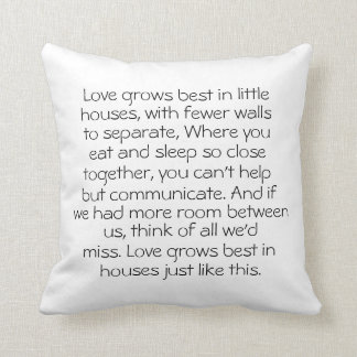 Love Grows Best in Little Houses Cushion