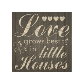 Love Grows In Little Houses Quote Wood Wall Art