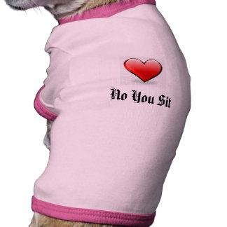 love-heart, No You Sit Doggie T Shirt