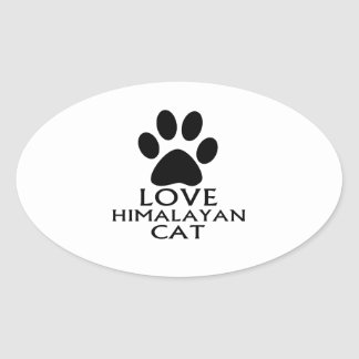 LOVE HIMALAYAN CAT DESIGNS OVAL STICKER
