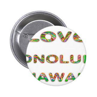 LOVE Honolulu Hawaii Pinback Button