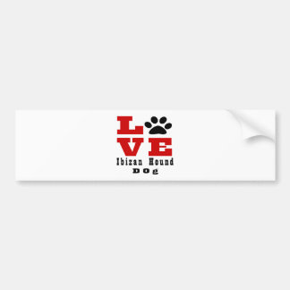 Love Ibizan Hound Dog Designes Bumper Sticker