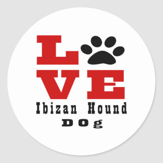 Love Ibizan Hound Dog Designes Round Sticker