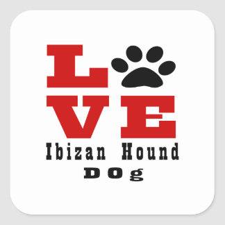Love Ibizan Hound Dog Designes Square Sticker
