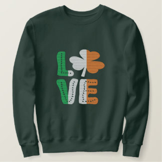 Love Irish Shamrock St Patricks Day Embroidered Sweatshirt