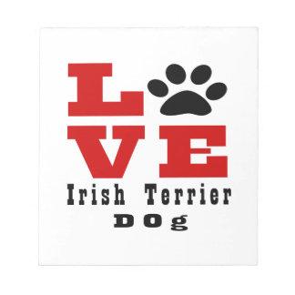 Love Irish Terrier Dog Designes Notepads