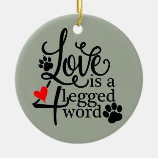 Love Is 4 Legged Ceramic Ornament