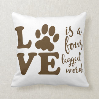 Love is a Four Legged Word Animal Lover Throw Pillow