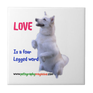 Love is a four legged word ceramic tile