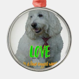 Love is a four legged word metal ornament