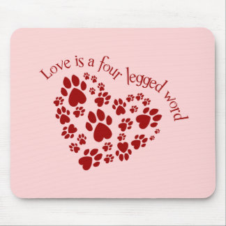 Love is a four legged word mouse pad
