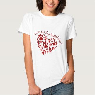 Love is a four legged word tshirt