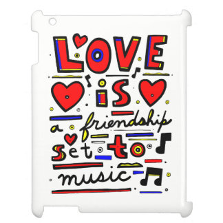 """""""Love is a Friendship Set to Music"""" iPad Case"""