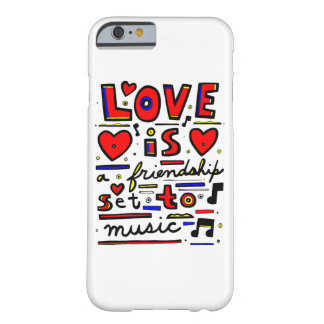 """""""Love is a Friendship Set to Music"""" Phone Case"""