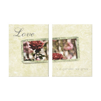 Love is a Garden We Grow Roses Canvas Prints