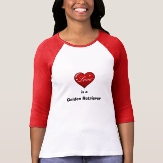Love is a Golden Retriever T-Shirt