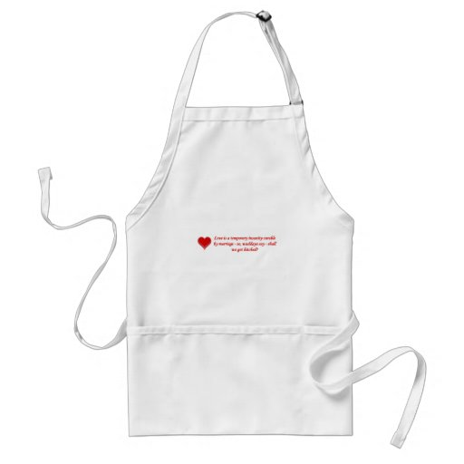 love-is-a-temporary-insanity-curable-by-01 aprons