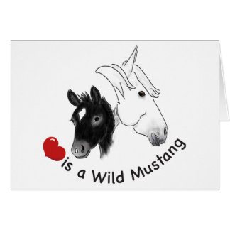 Love is a Wild Mustang Card