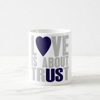 Love is about Trust Coffee Mug