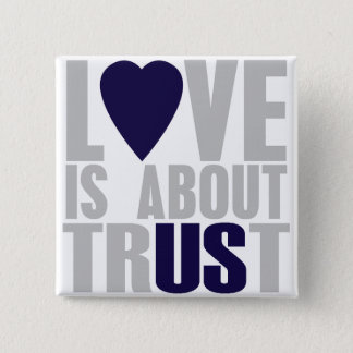 Love is about Trust - Square Button