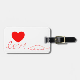 Love Is All We Need Heart Luggage Tag