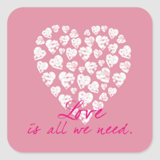 Love Is All We Need Square Sticker