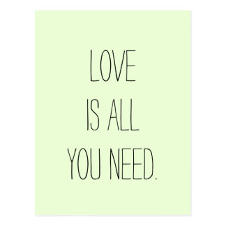 """Love is All you Need"" Postcard"