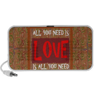Love is ALL you need - wisdom words quote saying iPod Speakers