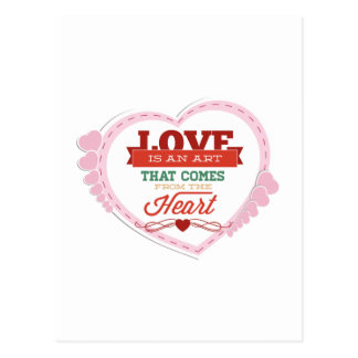 Love Is An Art That Comes From The Heart Postcard