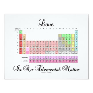 Love Is An Elemental Matter (Periodic Table) 11 Cm X 14 Cm Invitation Card