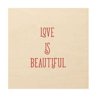 Love is beautiful wood wall poster