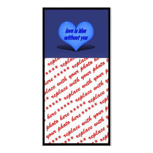 Love is Blue.....Without You Picture Card