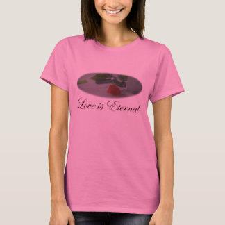 Love Is Eternal T-shirt