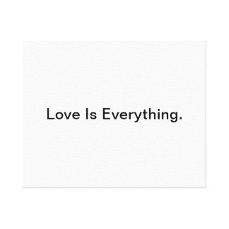 Love Is Everything Canvas Print