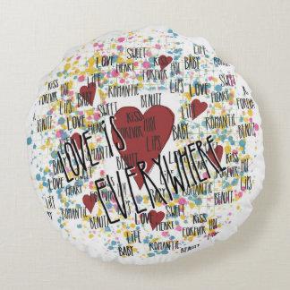 Love is everywhere round cushion